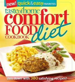 Taste of Home: Comfort Food Diet Cookbook: Quick & Easy Favorites: Losing Weight Never Tasted So Good