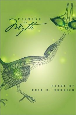 Fishing for Myth: Poems by Heid E. Erdrich