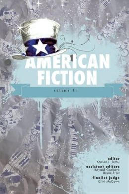 American Fiction, Volume 11: The Best Previously Unpublished Short Stories by Emerging Authors
