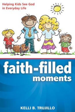 FaithFilled Moments: Helping Kids See God in Everyday Life