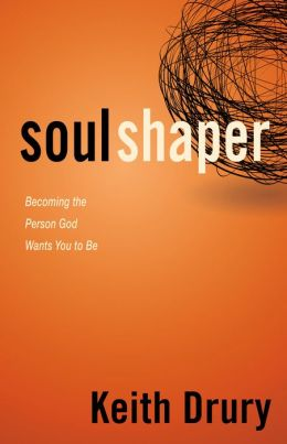 Soul Shaper: Becoming the Person God Wants You to Be