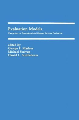Evaluation Models: Viewpoints on Educational and Human Services Evaluation (Text Edition)