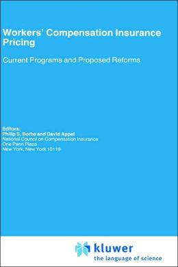 Workers' Compensation Insurance Pricing: Current Programs and Proposed Reforms