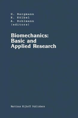 Biomechanics: Basic and Applied Research: Selected Proceedings of the Fifth Meeting of the European Society of Biomechanics, September 8-10, 1986, Berlin, F.R.G.