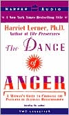 Dance of Anger: A Woman's Guide to Changing the Patterns of Intimate Relationships (2 Cassettes)