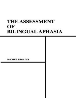The Assessment of Bilingual Aphasia