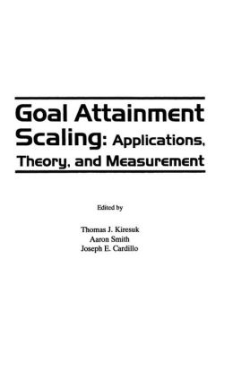 Goal Attainment Scaling: Applications, Theory and Measurement