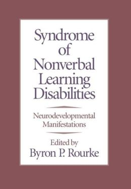 Syndrome Of Nonverbal Learning Disabilities Neurodevelopmental Manifestations