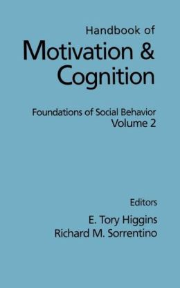Handbook of Motivation and Cognition, Volume 2: Foundations of Social Behavior