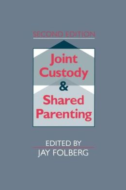 Joint Custody and Shared Parenting: Second Edition