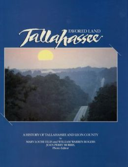 Favored Land, Tallahassee: A History of Tallahassee and Leon County