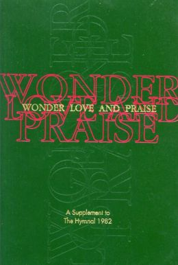 Wonder, Love, and Praise Pew Edition: A Supplement to the Hymnal 1982