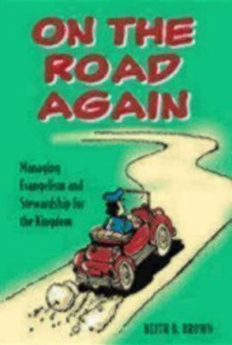 On the Road Again: Managing Evangelism and Stewardship for the Kingdom