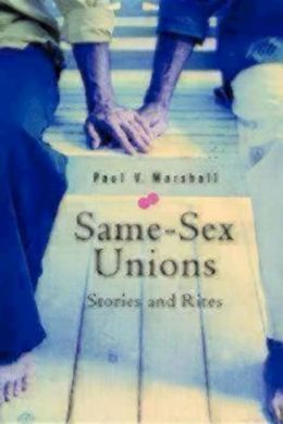 Same Sex Unions: Stories and Rites