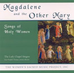 Magdalene and the Other Mary: Songs of Holy Women
