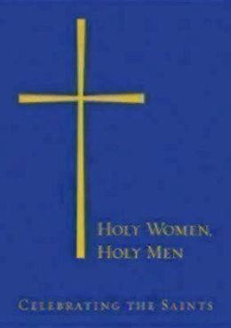 Holy Women, Holy Men: Celebrating the Saints