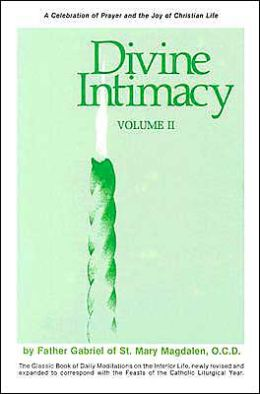Divine Intimacy: A Celebration of Prayer and the Joy of Christian Life