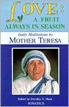 Love - A Fruit Always in Season: Daily Meditations from the Words of Mother Teresa of Calcutta
