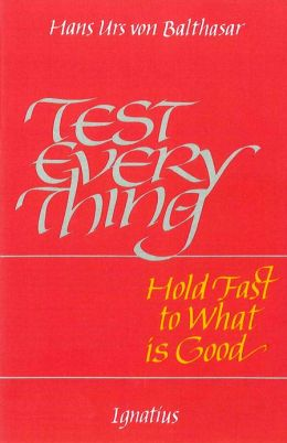 Test Everything: Hold Fast to What Is Good