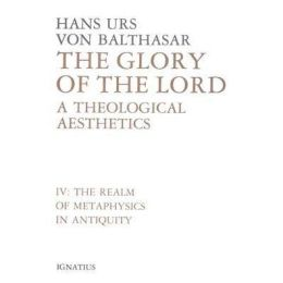 The Glory of the Lord: A Theological Aesthetics: The Old Covenant