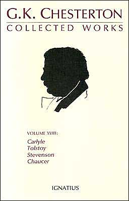 Collected Works Volume XVIII: Carlyle, Tolstoy, Stevenson, Chaucer