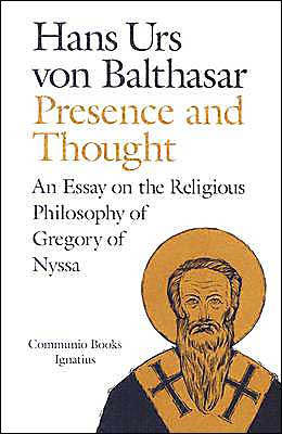 Presence and Thought: An Essay on the Religious Philosophy of Gregory of Nyssa