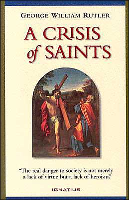 A Crisis of Saints: the Real Danger to Society Is Not Merely a Lack of Virtue...