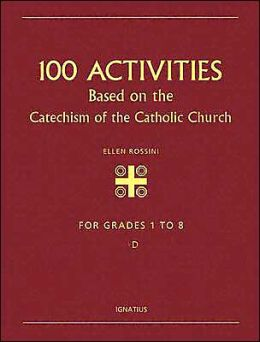Hundred Activities Book for Catechism: Based on the Catechism of the Catholic Church