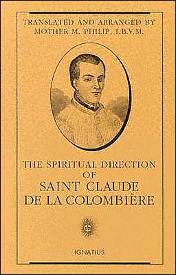 Spiritual Direction of St. Claude de la Columbiere