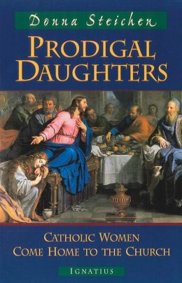 Prodigal Daughters: Catholics Women Come Home to the Church