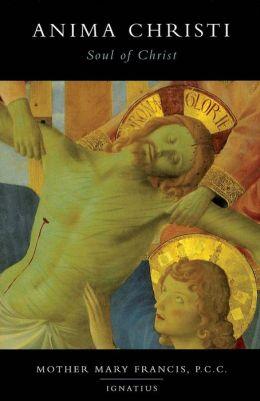 Anima Christi: Soul of Christ