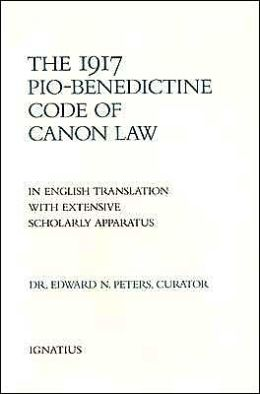 The 1917 Pio-Benedictine Code of Canon Law