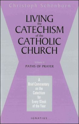 Living the Catechism of the Catholic Church, Vol. 4
