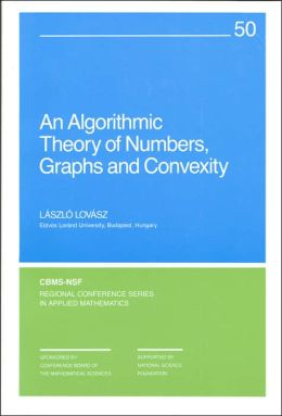 An Algorithmic Theory of Numbers, Graphs, and Convexity