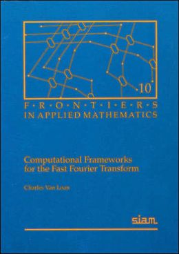 Computational Frameworks for the Fast Fourier Transform