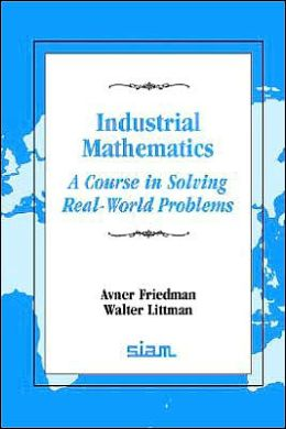 Industrial Mathematics: A Course in Solving Real-World Problems