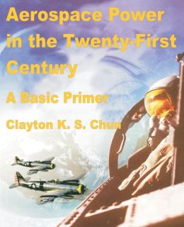 Aerospace Power In The Twenty-First Century