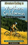 Adventure Cycling in Northern California: Selected on- and off-Road Rides
