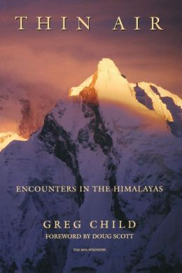 Thin Air; Encounters in the Himalayas