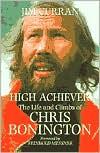 High Achiever: The Life and Climbs of Chris Bonington