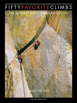 Fifty Favorite Climbs: The Ultimate North American Tick List