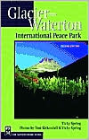 Glacier-Waterton International Peace Park 2nd Edition