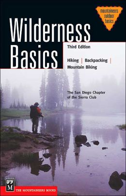 Wilderness Basics: Hiking - Backpacking - Paddling - Mountain Biking