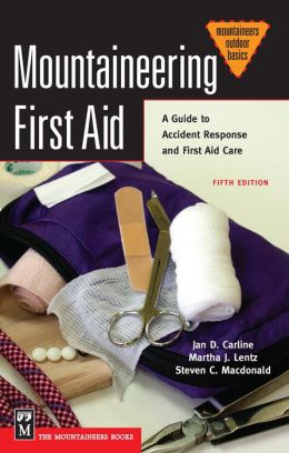 Mountaineering First Aid: A Guide to Accident Response and First Aid Care