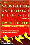 Over the Top: Humorous Mountaineering Tales (The Mountaineers Anthology Series Volume 3)