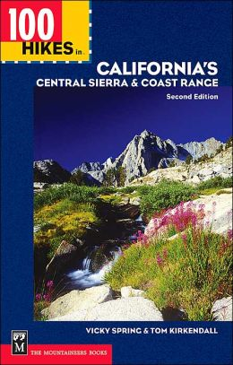 100 Hikes in California's Central Sierra and Coast Range