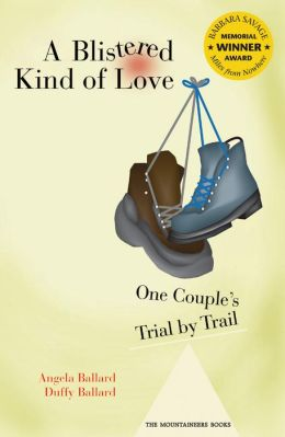 Blistered Kind of Love: One Couple's Trial by Trail
