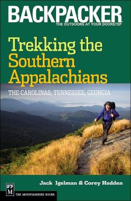 Trekking the Southern Appalachians: The Carolinas, Tennessee, Georgia
