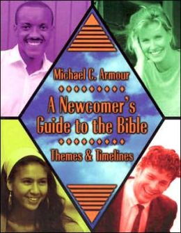 Newcomer's Guide to the Bible: Themes and Timelines