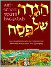 Art-Scroll Youth Haggadah: Fully Illustrated, with the Complete Text, Simplified Translation and Comments.